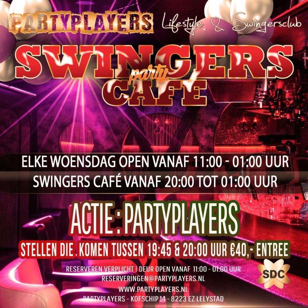 SWINGERS CAFÉ vanaf 20:00 tot 01:00 uur Woensdag 04-08-21  ♡ PARTYPLAYERS ACTIE Stellen die woensdag binnen komen tussen 19:45 & 20:00 uur €40 ENTREE Open vanaf 11:00 uur tot 01:00 uur RESERVEREN Graag email sturen naar reserveringen@partyplayers.nl Het contactformulier is niet bedoeld voor reserveringen op de site van www.partyplayers.nl Groet PP Team